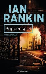 Puppenspiel - Inspector Rebus 12 - Kriminalroman