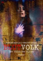 BLUTVOLK, Band 29: DER FLUCH DES BLUTES - Die große Vampir-Saga von Adrian Doyle & Timothy Stahl