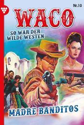 Waco 10 – Western - Madre – Banditos