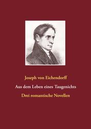 Aus dem Leben eines Taugenichts / Das Marmorbild / Das Schloß Dürande - Drei romantische Novellen