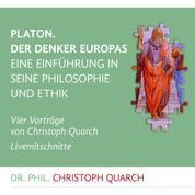 Platon. Der Denker Europas - Eine Einführung in seine Philosophie und Ethik