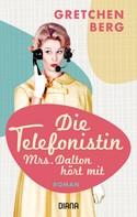 Gretchen Berg: Die Telefonistin – Mrs. Dalton hört mit ★★★