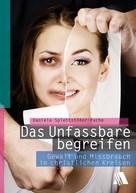 Daniela Splettstößer-Pache: Das Unfassbare begreifen