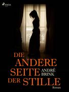 Andre Brink: Die andere Seite der Stille ★★
