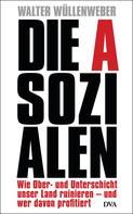 Walter Wüllenweber: Die Asozialen ★★★★