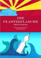 Valérie Guillaume: Die Plastikflasche
