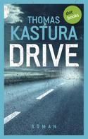 Thomas Kastura: Drive