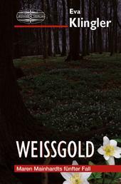 Weißgold - Ein badischer Krimi