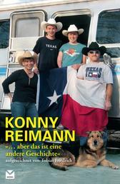 Konny Reimann - aber das ist eine andere Geschichte