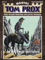 Tom Prox 66 - Western - In die Enge getrieben