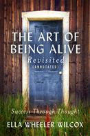 Ella Wheeler Wilcox: The Art of Being Alive - Revisited (Annotated)