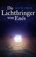 Susanne Förster: Die Lichtbringer von Enés