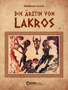 Waldtraut Lewin: Die Ärztin von Lakros