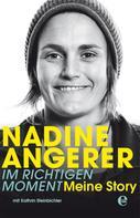 Nadine Angerer: Nadine Angerer - Im richtigen Moment ★★★★★