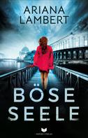 Ariana Lambert: Böse Seele: Thriller ★★★★