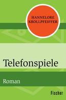 Hannelore Krollpfeiffer: Telefonspiele ★★★★