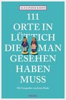 Alexander Barth: 111 Orte in Lüttich, die man gesehen haben muss ★★★★