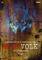 Timothy Stahl: BLUTVOLK, Band 41: WOLFSLEGENDE