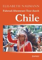 Elisabeth Naumann: Fahrrad-Abenteuer-Tour durch Chile