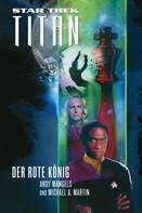 Andy Mangels: Star Trek - Titan 2: Der rote König ★★★★