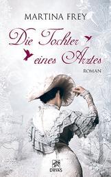 Die Tochter eines Arztes - Liebesroman aus dem Wiesbaden der Biedermeierzeit