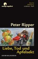 Peter Ripper: Liebe, Tod und Apfelsekt ★★★★