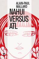 Alain-Paul Mallard: Nahui Versus Atl