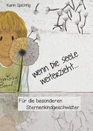 Karin Spichtig: Wenn die Seele weiterzieht ...