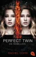 Rachel Cohn: Perfect Twin - Die Rebellion