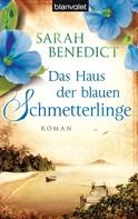 Sarah Benedict: Das Haus der blauen Schmetterlinge ★★★★