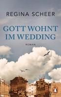 Regina Scheer: Gott wohnt im Wedding ★★★★★