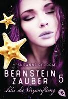 Susanne Gerdom: Bernsteinzauber 05 - Lila die Verzweiflung ★★★★