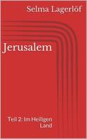 Selma Lagerlöf: Jerusalem, Teil 2: Im Heiligen Land