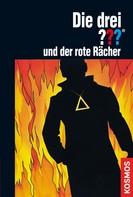 Katharina Fischer: Die drei ???, und der rote Rächer (drei Fragezeichen)