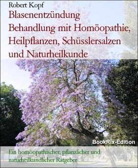 Blasenentzündung Behandlung mit Homöopathie, Heilpflanzen, Schüsslersalzen und Naturheilkunde