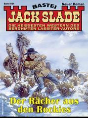 Jack Slade 934 - Der Rächer aus den Rockies