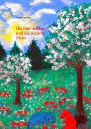 Die himmelblaue und die rosarote Maus - von Gisela Paprotny