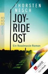 Joyride Ost - Ein Roadmovie-Roman