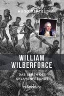 Hugo Oertel: William Wilberforce