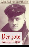 Manfred von Richthofen: Der rote Kampfflieger ★