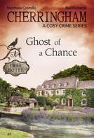Matthew Costello: Cherringham - Ghost of a Chance ★★★