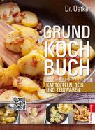 Dr. Oetker: Grundkochbuch - Einzelkapitel Kartoffeln, Reis und Teigwaren ★★★★