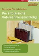 Carl-Ludwig Prinz zu Hohenlohe: Die erfolgreiche Unternehmensnachfolge