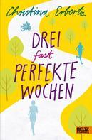 Christina Erbertz: Drei (fast) perfekte Wochen ★★★★