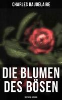 Charles Baudelaire: Die Blumen des Bösen (Deutsche Ausgabe)