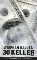 Stephan Kaluza: 30 Keller