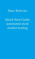 Marc Redwitz: Quick Start Guide automated stock market trading