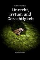 Helfried Stockhofe: Unrecht, Irrtum und Gerechtigkeit