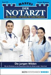 Der Notarzt 370 - Arztroman - Die jungen Wilden