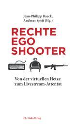 Rechte Egoshooter - Von der virtuellen Hetze zum Livestream-Attentat